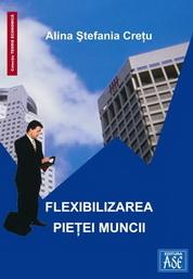 Flexibilizarea pietei muncii