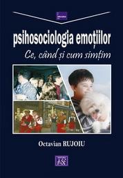 Psihosociologia emotiilor. Ce, când si cum simtim