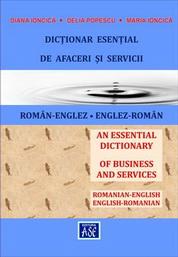 Dictionar esential de afaceri si servicii ROMÂN-ENGLEZ, ENGLEZ-ROMÂN