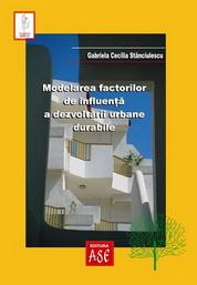 Modelarea factorilor de influenta a dezvoltarii urbane durabile