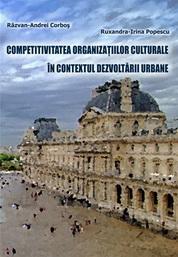 Competitivitatea organizatiilor culturale în contextul dezvoltării urbane