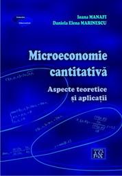 Microeconomie cantitativa. Aspecte teoretice si aplicatii