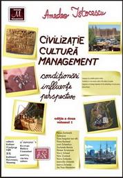 Civilizatie, cultura, management. Conditionari, influente, perspective, editia a doua, volumul 1