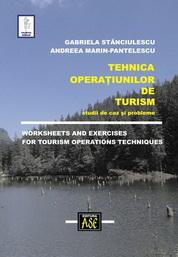 Tehnica operatiunilor de turism.  Studii de caz si probleme.  Worksheets and exercises for tourism operations techniques