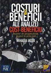 Costuri si beneficii ale analizei cost-beneficiu. Inainte de pragmatism, inapoi la principii