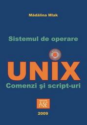 Sistemul de operare UNIX: comenzi si script-uri
