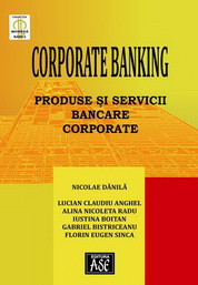 Corporate banking. Produse si servicii bancare corporate