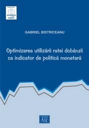 Optimizarea utilizarii ratei dobanzii ca indicator de politica monetara