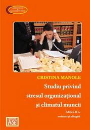 Studiu privind stresul organizational si climatul muncii (Editia a doua, revizuita si adăugita)