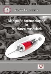 Manipulari farmacologice in reliefarea musculara