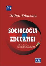 Sociologia educatiei. Editia a doua, revazută si adaugita