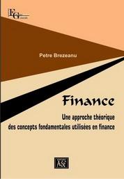 Finance. Une approche theorique des concepts fondamentales utilisees en finance