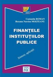 Finantele institutiilor publice. Sinteze, aplicatii