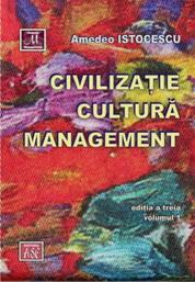 Civilizatie, cultura, management, editia a treia, volumul 1