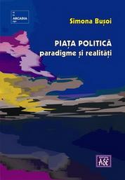 Piata politica. Paradigme si realitati