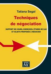 Techniques de négociation. Support de cours, exercices, études de cas et sujets proposés à négocier