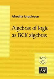 Algebras of logic as BCK algebras