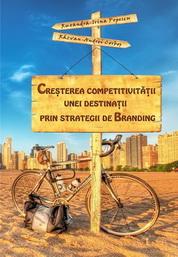 Cresterea competititivitatii unei destinatii prin strategii de branding