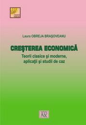 Cresterea economica. Teorii clasice si moderne, aplicatii si studii de caz