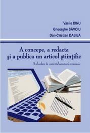 A concepe, a redacta si a publica un articol stiintific. O abordare in contextul cercetarii economice