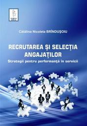 Recrutarea si selectia angajatilor. Strategii pentru performanta �n servicii