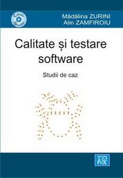 Calitate si testare software. Studii de caz