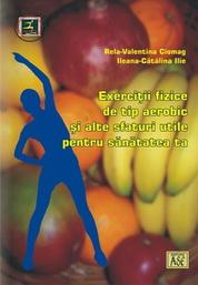 Exercitii fizice de tip aerobic si alte sfaturi utile pentru sanatatea ta