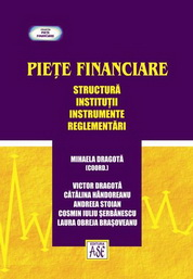 Piete financiare. Structura, institutii, instrumente, reglementari