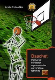 Baschet. Instruirea echipelor reprezentative universitare feminine