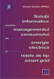 Solutii informatice pentru managementul consumului de energie electrica in retele de tip smart grid