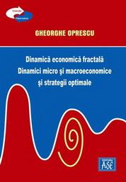 Dinamica economica fractala. Dinamici micro si macroeconomice si strategii optimale