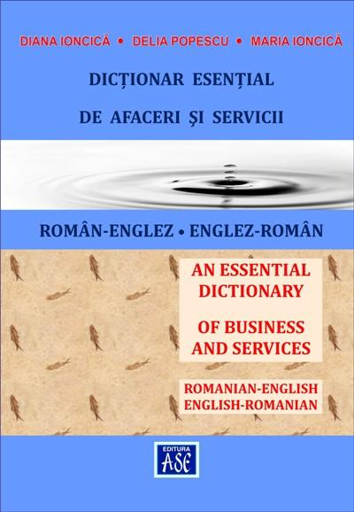 An Essential Dictionary of Business and Services ROMANIAN-ENGLISH, ENGLISH-ROMANIAN