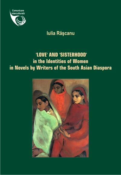 'Love' and 'sisterhood' in the identities of women in novels by writers of the South Asian Diaspora