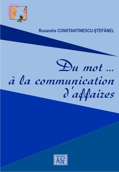 Du mot… a la communication d'affaires (De la cuvânt... la comunicarea de afaceri)