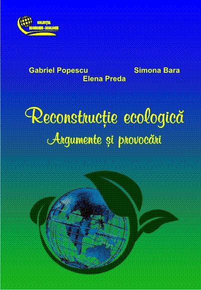 Reconstructie ecologica. Argumente si provocari