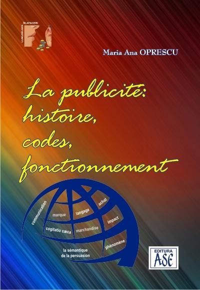 La publicite. Histoire, codes, fonctionement