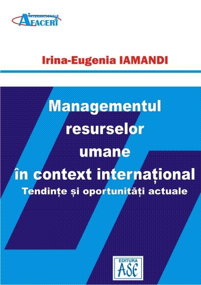 Managementul resurselor umane in context international. Tendinte si oportunitati actuale