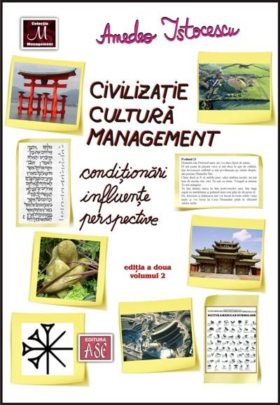 Civilizatie, cultura, management. Conditionari, influente, perspective, editia a doua, volumul 2