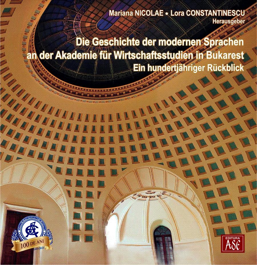 Die Geschichte der modernen Sprachen an der Akademie für Wirtschaftsstudien in Bukarest. ein hundertjähriger rückblick