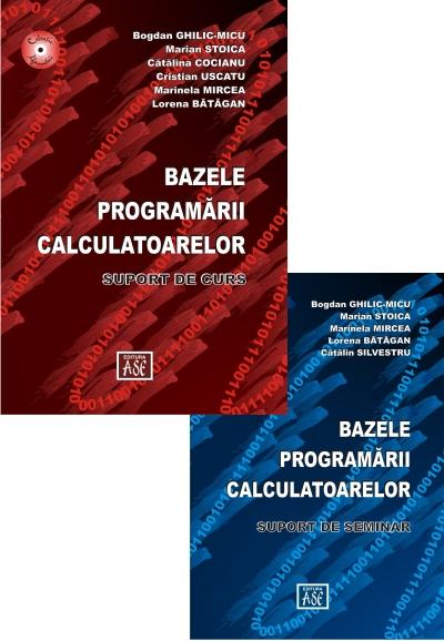 SET 2 carti: Bazele programarii calculatoarelor. Suport de curs/ Bazele programarii calculatoarelor. Suport de seminar