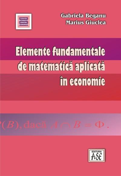 Elemente fundamentale de matematica aplicata in economie