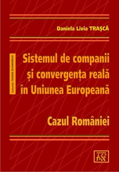 Sistemul de companii si convergenta reala in Uniunea Europeana. Cazul României