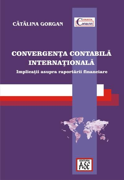 Convergenta contabila internationala. Implicatii asupra raportarii financiare