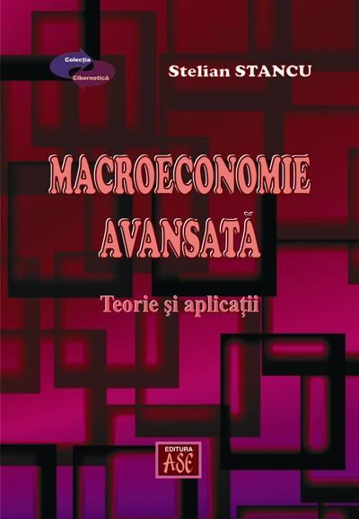 Macroeconomie avansata. Teorie si aplicatii