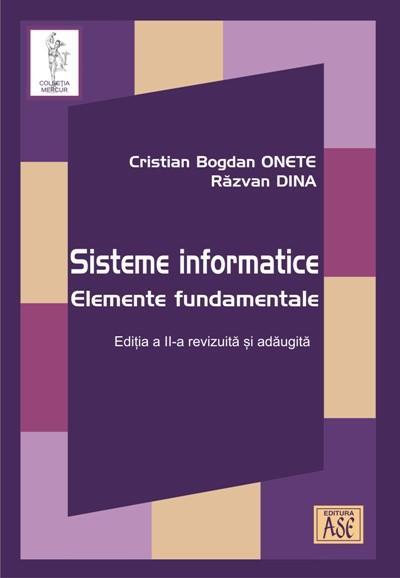 Sisteme informatice. Elemente fundamentale. Editia a II-a revizuita si adaugita