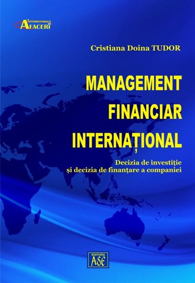 International Financial Management. The companies investment and financing decisions