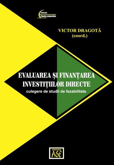 Evaluarea si finantarea investitiilor directe: culegere de studii de fezabilitate