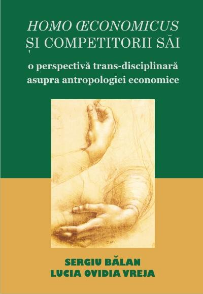 Homo oeconomicus and his competitors. A trans-disciplinary perspective on economic anthropology