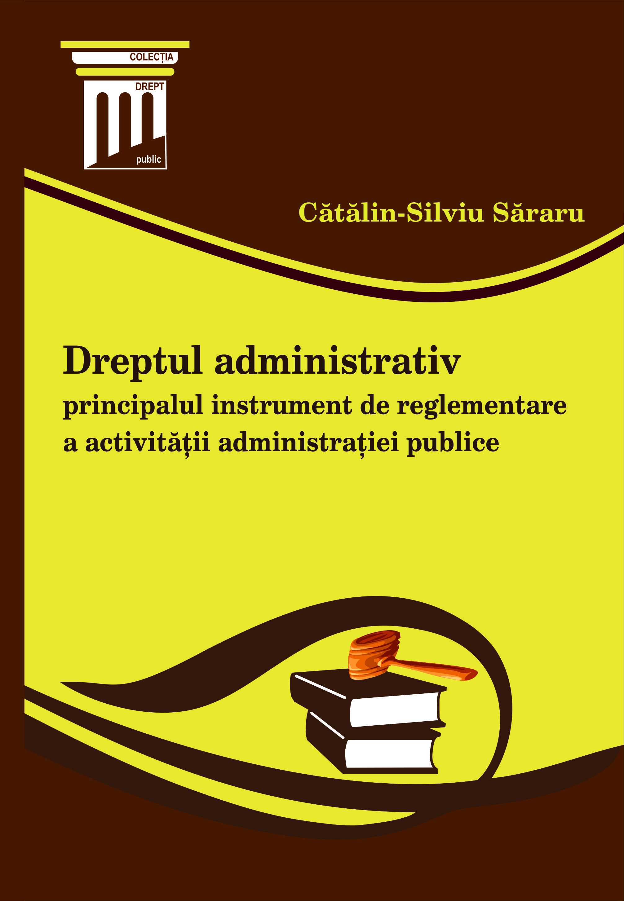 Administrative Law, the main tool for regulating the activity of public administration
