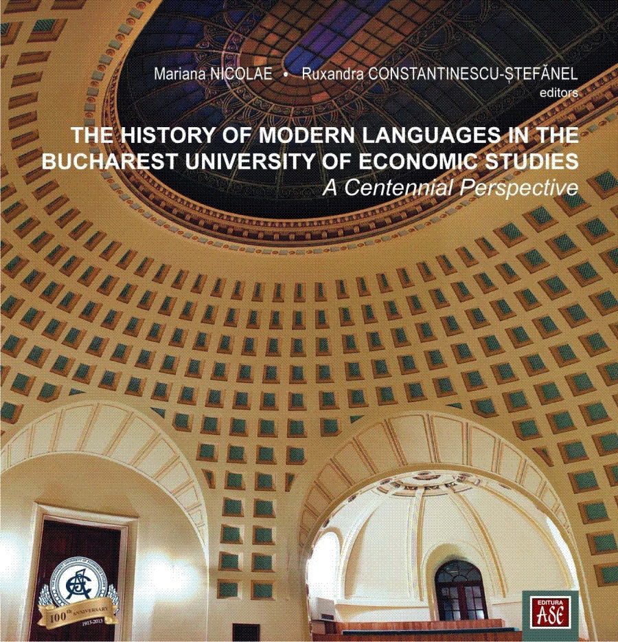The History of Modern Languages in the Bucharest University of Economic Studies: A centennial perspective